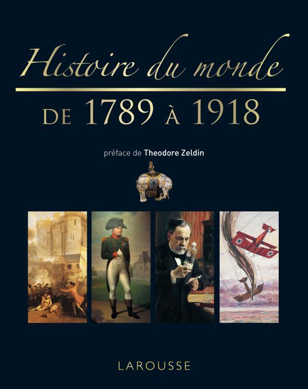 histoire du monde de 1789 1918 nouvelle pr sentation editions larousse. Black Bedroom Furniture Sets. Home Design Ideas