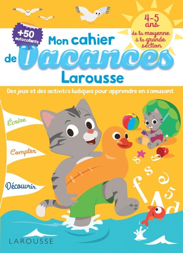 Cahier De Jeux De Vacances Larousse 4 5 Ans Editions Larousse