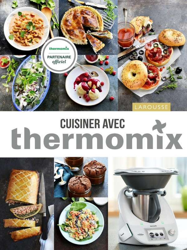 cuisiner avec thermomix editions larousse. Black Bedroom Furniture Sets. Home Design Ideas