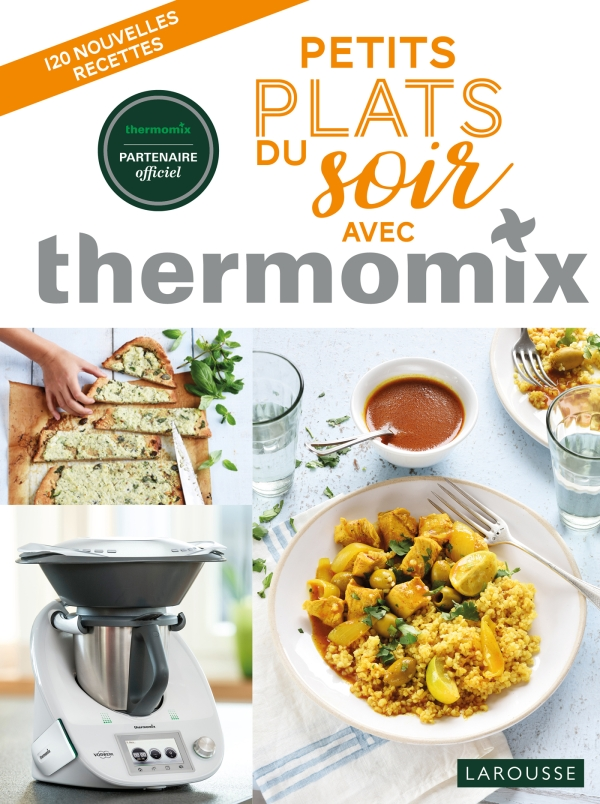 petits plats du soir avec thermomix editions larousse. Black Bedroom Furniture Sets. Home Design Ideas