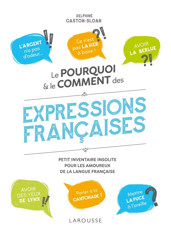 Le pourquoi et le comment des expressions françaises