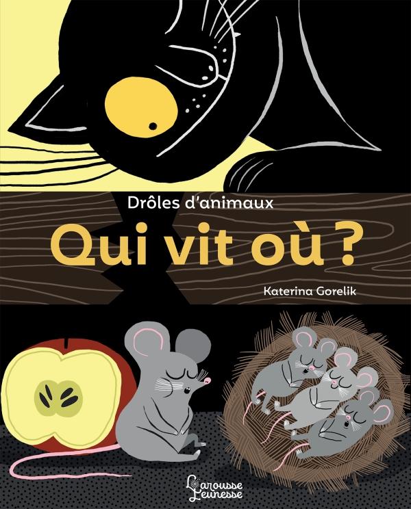 Droles D Animaux Qui Vit Ou Editions Larousse