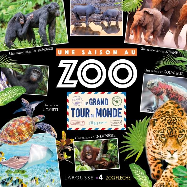 Le grand tour du monde - Une Saison au Zoo