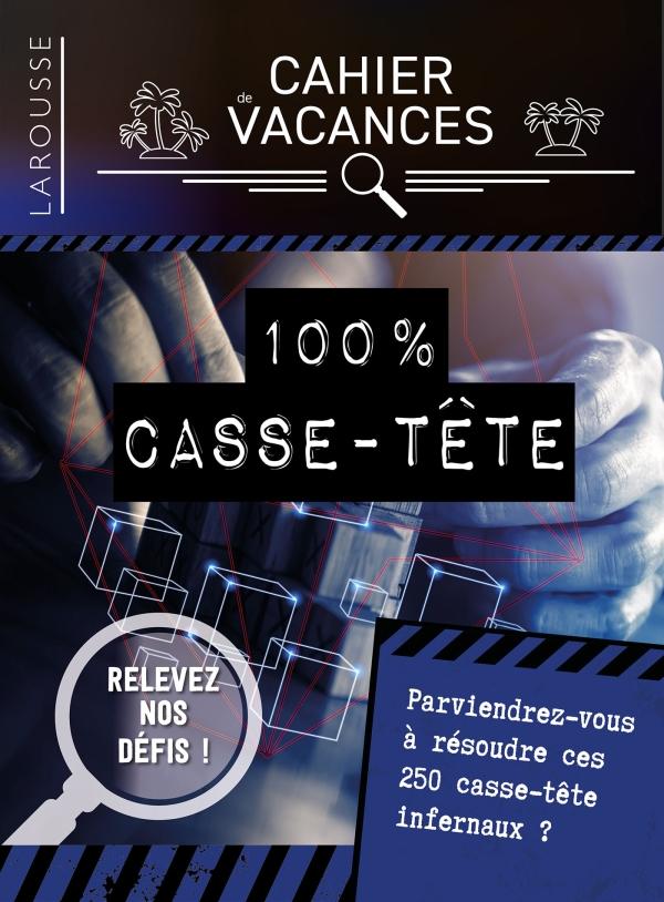Cahier de vacances Larousse (adultes) spécial CASSE-TETES