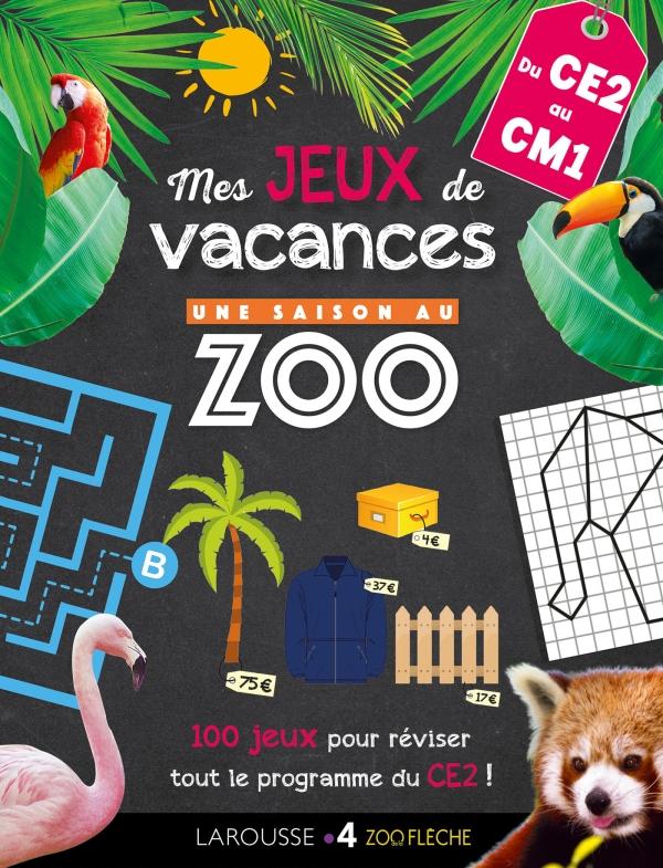 Jeux de vacances Une SAISON AU ZOO - CE2 pour réviser en s'amusant