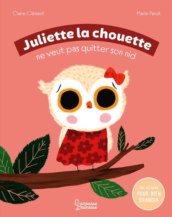 Juliette la chouette ne veut pas quitter son nid