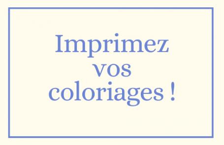 Imprimez vos coloriages !