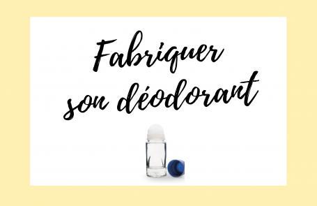 Fabriquer son déodorant