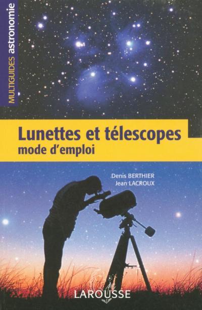 Lunettes et télescopes - mode d'emploi