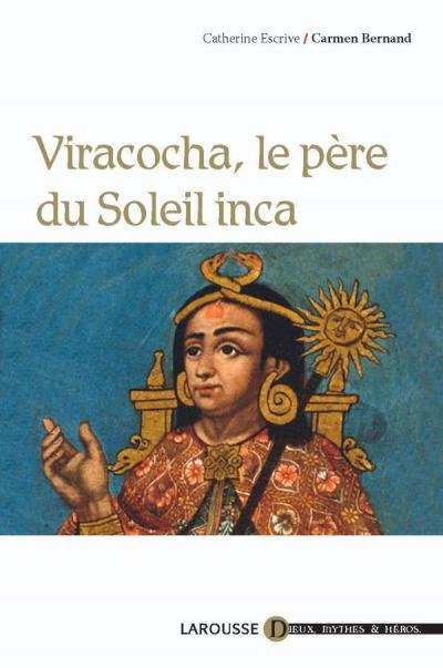 Viracocha, le père du Soleil inca