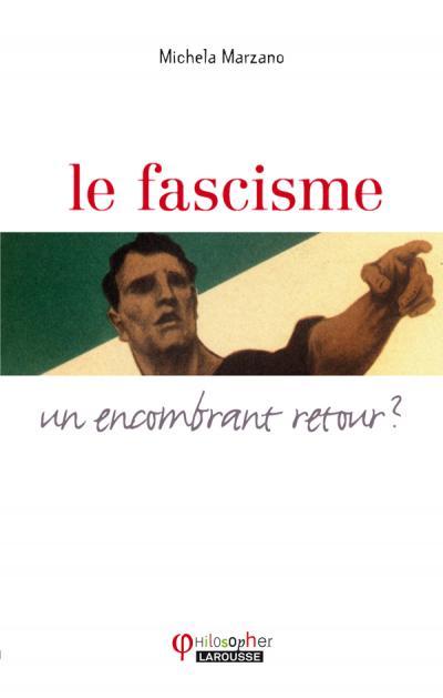Le fascisme ... un encombrant retour ?