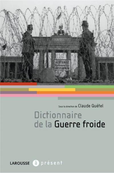 Dictionnaire de la Guerre Froide