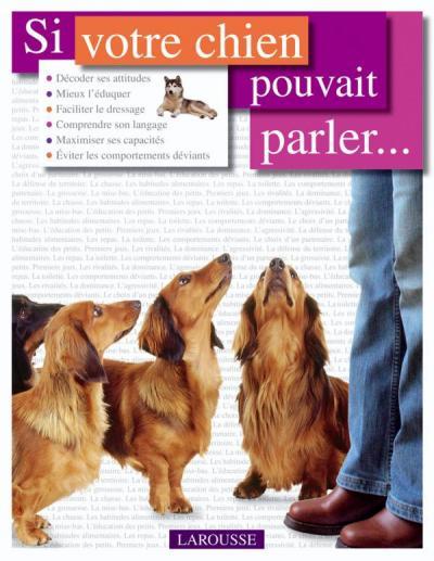 Si votre chien pouvait parler ...