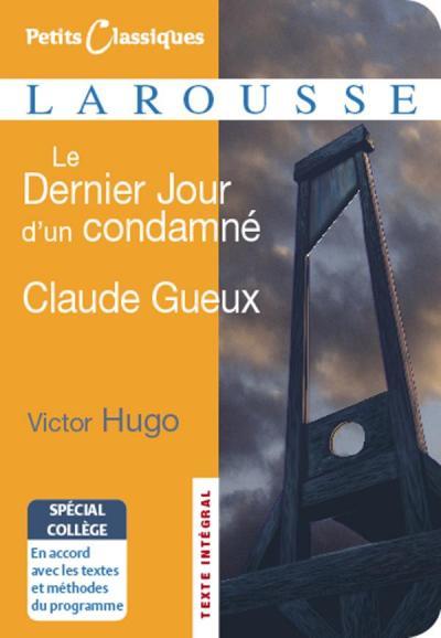 Le Dernier Jour d'un condamné / Claude Gueux - spécial collège