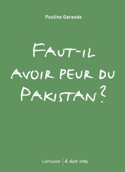 Faut-il avoir peur du Pakistan ?
