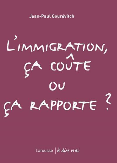 L'immigration ça coûte ou ça rapporte