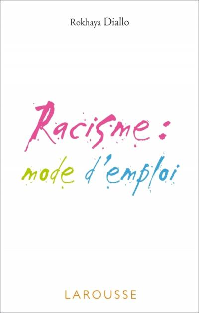 Racisme : mode d'emploi