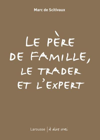 Le père de famille, le trader et l'expert