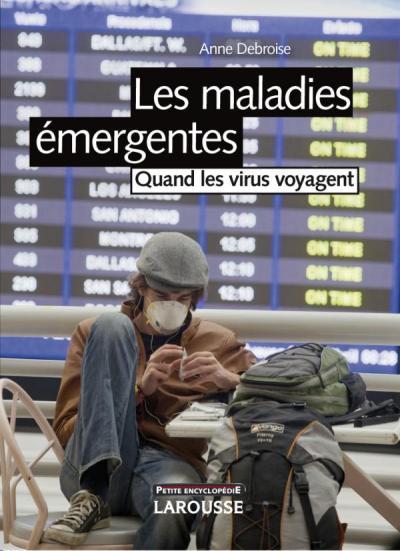 Les maladies émergentes - Nouvelle édition