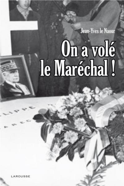 On a volé le Maréchal !