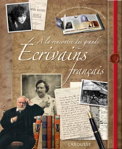 A la rencontre des grands écrivains français