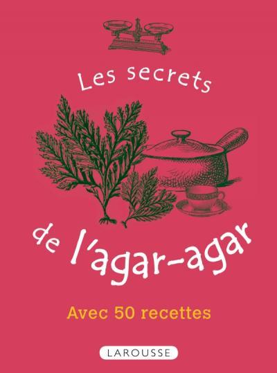 Les secrets de l'agar-agar