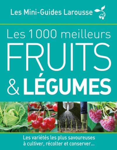 Les 1 000 meilleurs fruits et légumes