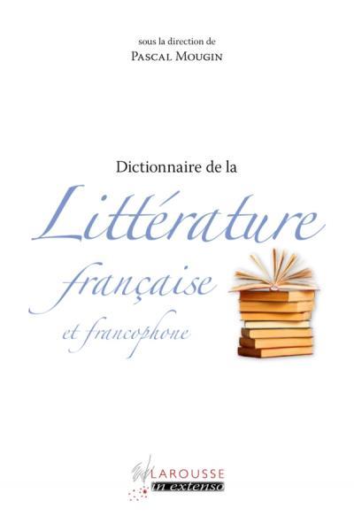 Dictionnaire de littérature française et francophone
