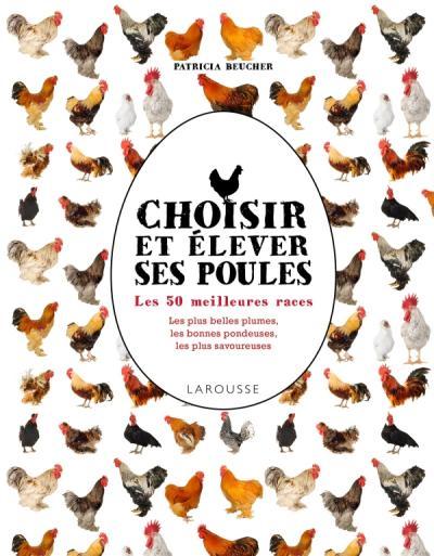 Choisir et élever ses poules