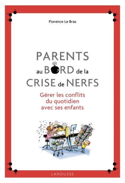 Parents au bord de la crise de nerfs