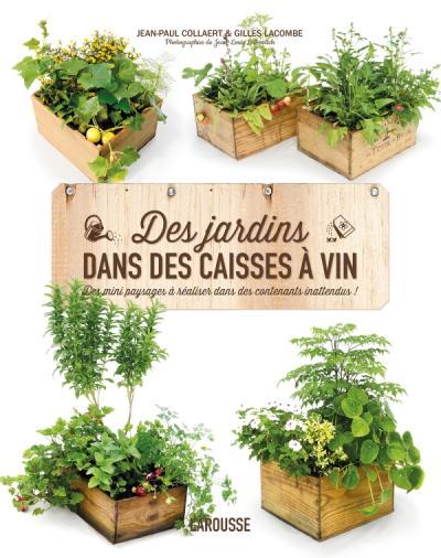 Des jardins dans des caisses à vin