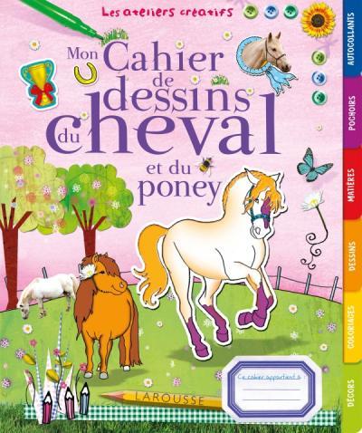 Mon cahier de dessins du cheval et du poney