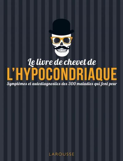 Le livre de chevet de l'hypocondriaque