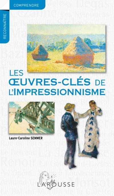 Les oeuvres-clés de l'impressionnisme