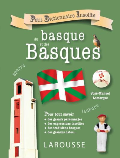Petit dictionnaire insolite du basque et des basques