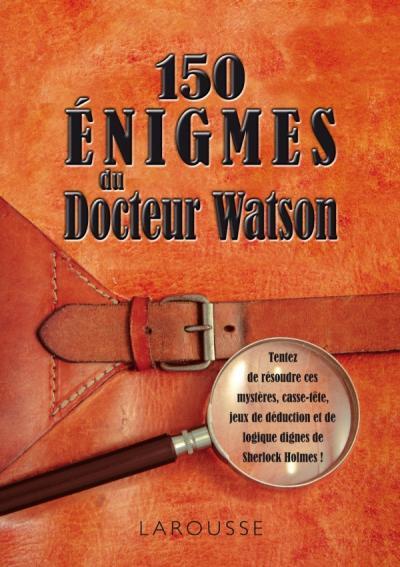 150 énigmes du Docteur Watson