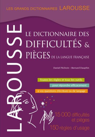 Grand dictionnaire des difficultés et pièges de la langue française