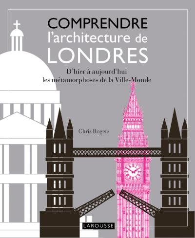 Comprendre l 39 architecture de londres editions larousse for Architecture londres