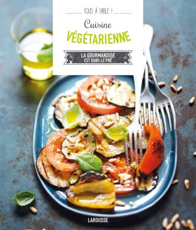 Cuisine Vegetarienne Editions Larousse