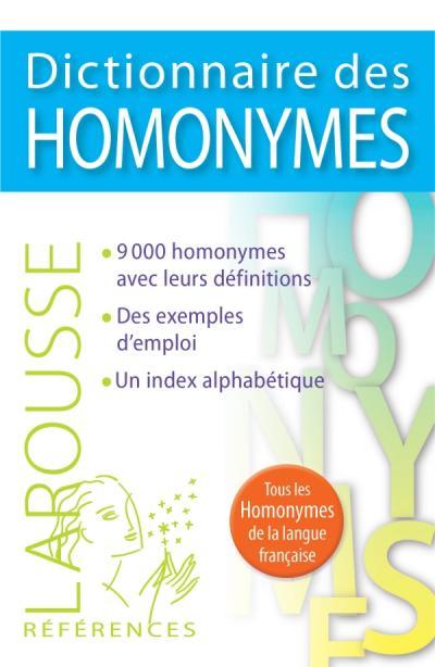 Dictionnaire des Homonymes   Editions Larousse