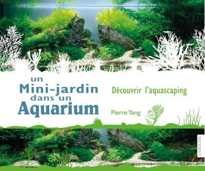 Un mini jardin dans un aquarium | Editions Larousse