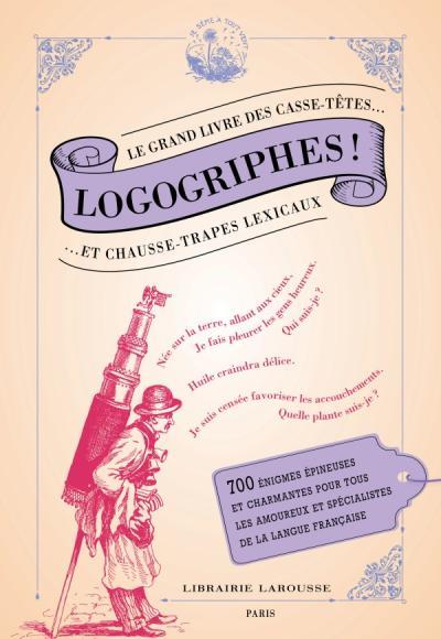 Logogriphes, casse-têtes et chausse-trape lexicaux