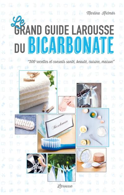 Le grand guide Larousse du bicarbonate