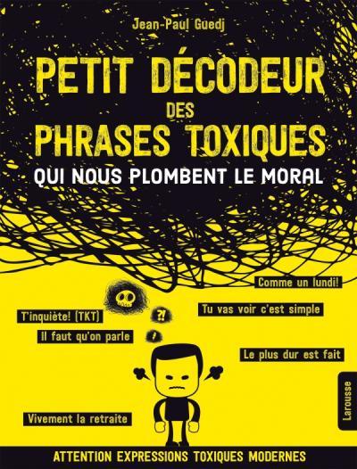 Petit décodeur des phrases toxiques...qui nous plombent le moral