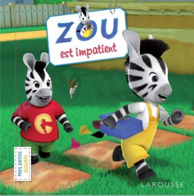 Zou est impatient