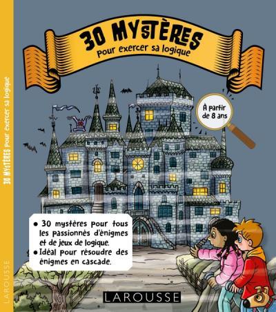 30 MYSTERES pour exercer sa logique
