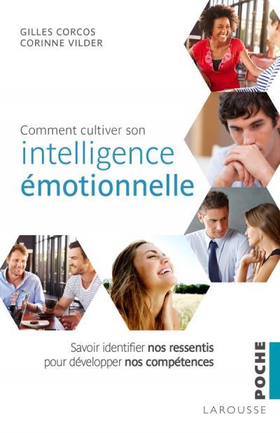 Comment cultiver son intelligence émotionnelle
