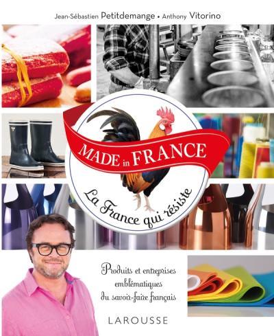 MADE in FRANCE La France qui résiste