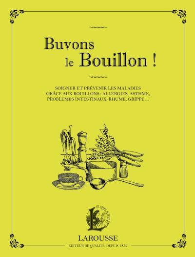 Buvons le Bouillon !
