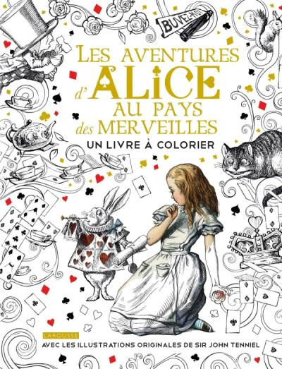 Alice Au Pays Des Merveilles Un Livre à Colorier Editions Larousse